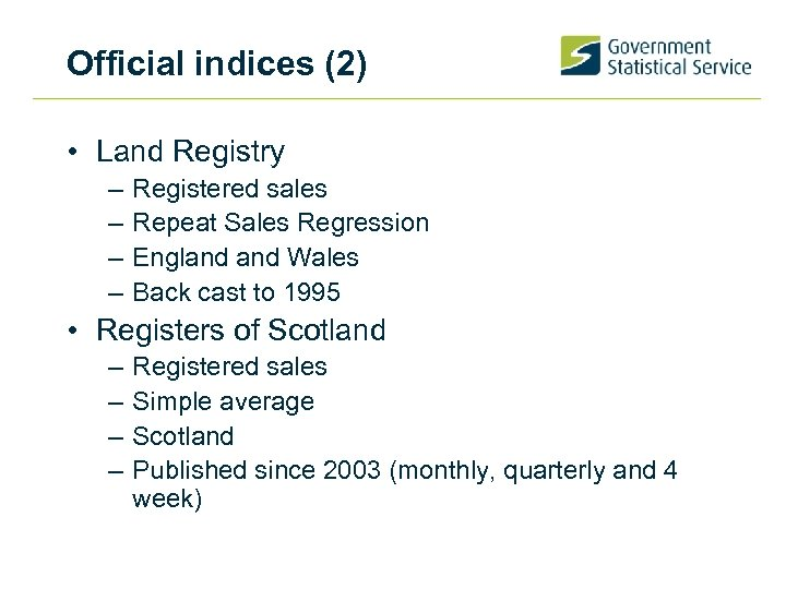 Official indices (2) • Land Registry – – Registered sales Repeat Sales Regression England