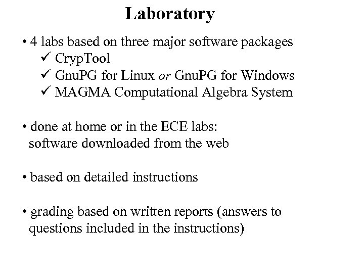 Laboratory • 4 labs based on three major software packages ü Cryp. Tool ü