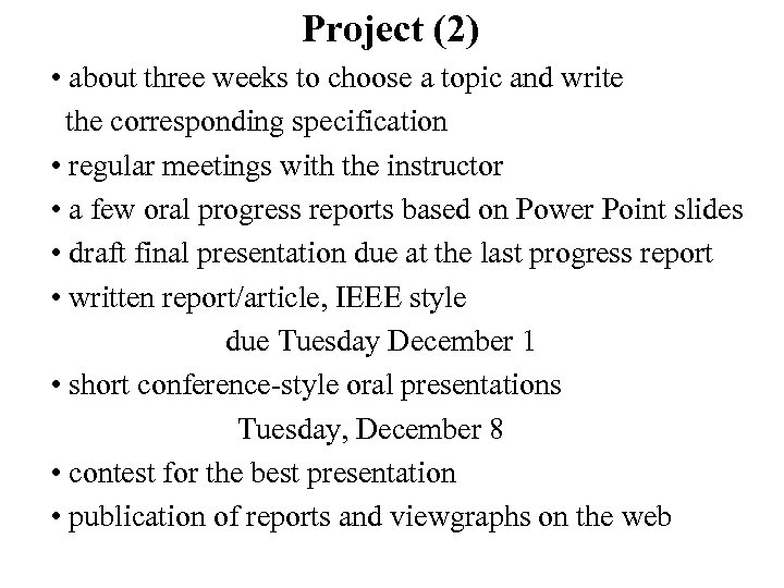 Project (2) • about three weeks to choose a topic and write the corresponding