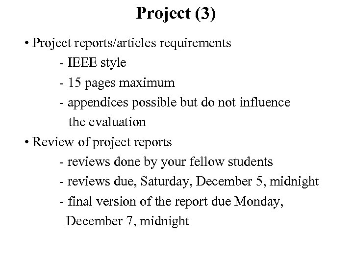 Project (3) • Project reports/articles requirements - IEEE style - 15 pages maximum -