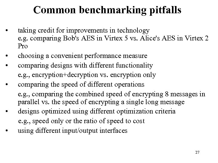 Common benchmarking pitfalls • • • taking credit for improvements in technology e. g.
