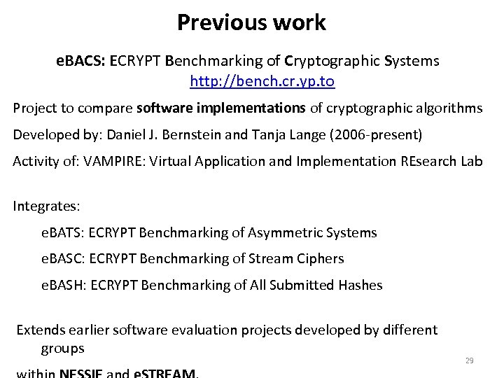 Previous work e. BACS: ECRYPT Benchmarking of Cryptographic Systems http: //bench. cr. yp. to