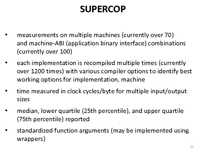 SUPERCOP • measurements on multiple machines (currently over 70) and machine-ABI (application binary interface)