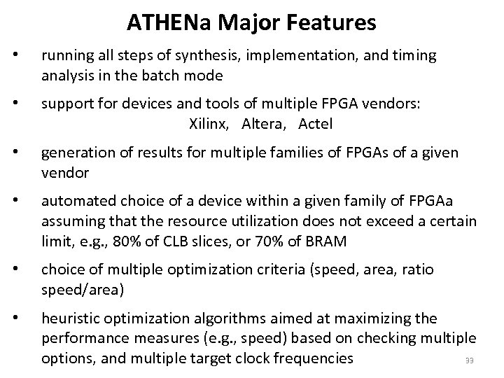 ATHENa Major Features • running all steps of synthesis, implementation, and timing analysis in