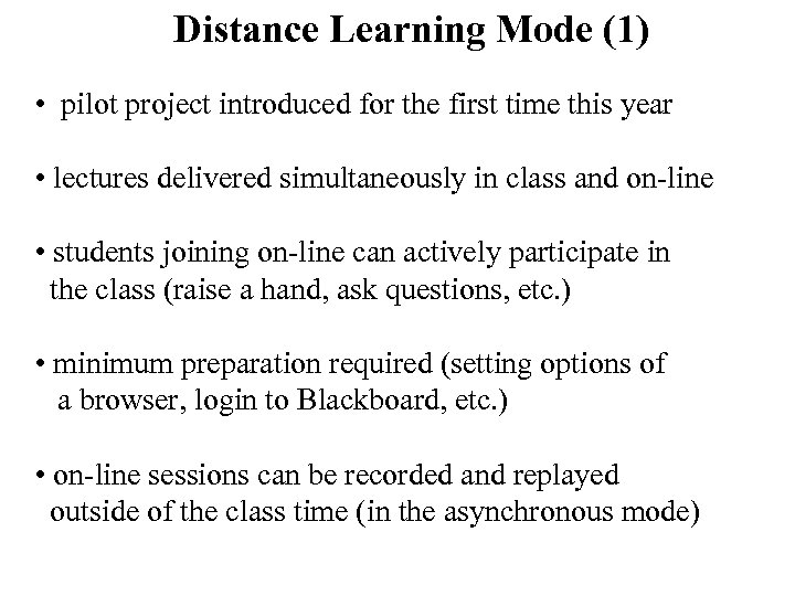 Distance Learning Mode (1) • pilot project introduced for the first time this year