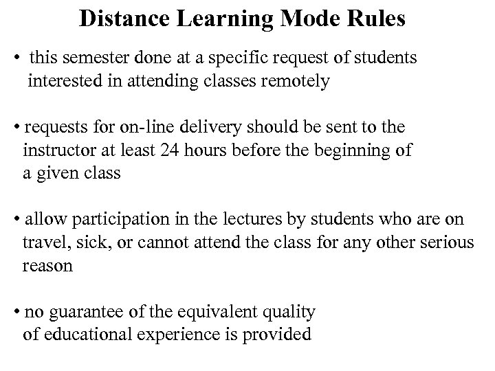 Distance Learning Mode Rules • this semester done at a specific request of students