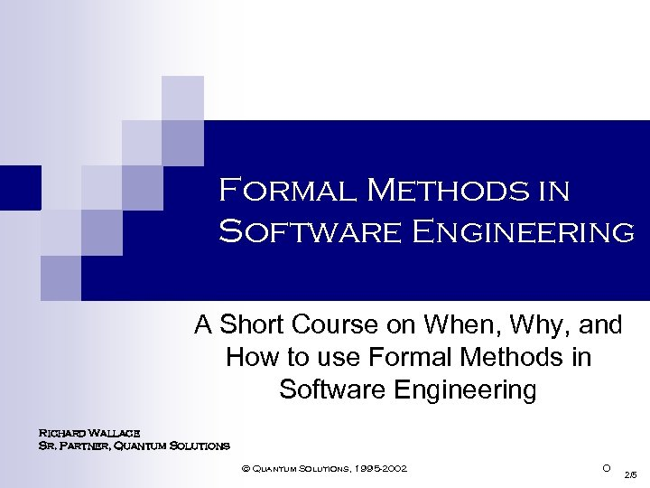 Formal Methods in Software Engineering A Short Course on When, Why, and How to