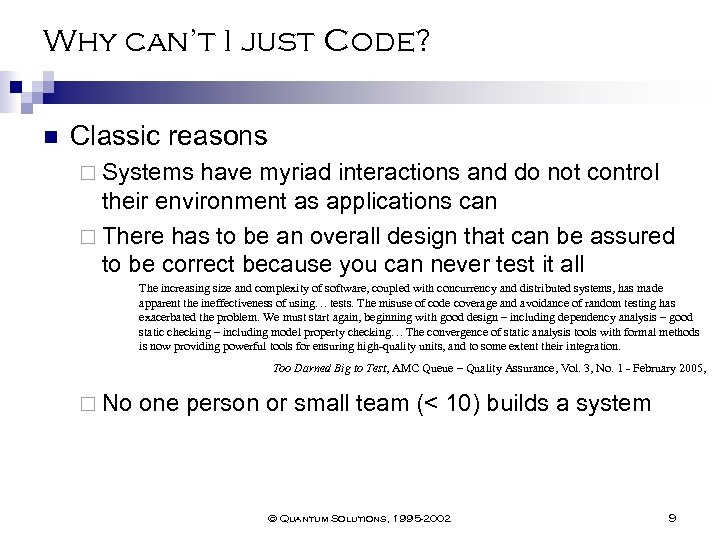 Why can't I just Code? n Classic reasons ¨ Systems have myriad interactions and