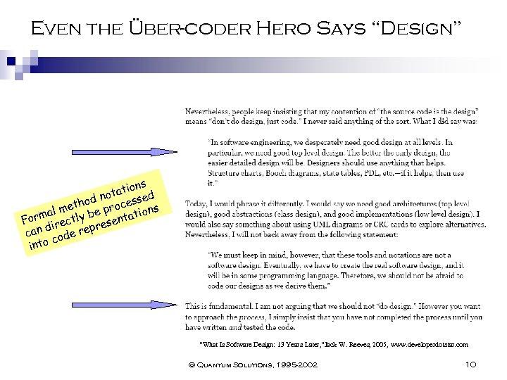 """Even the Über-coder Hero Says """"Design"""" ns atio d not hod rocesse s met"""