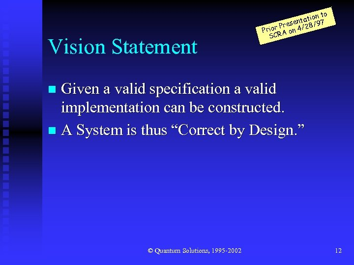 Vision Statement n to tatio 97 n / rese ior P on 4/28 Pr