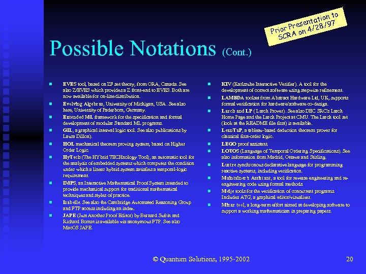 Possible Notations (Cont. ) n n n n n EVES tool, based on ZF