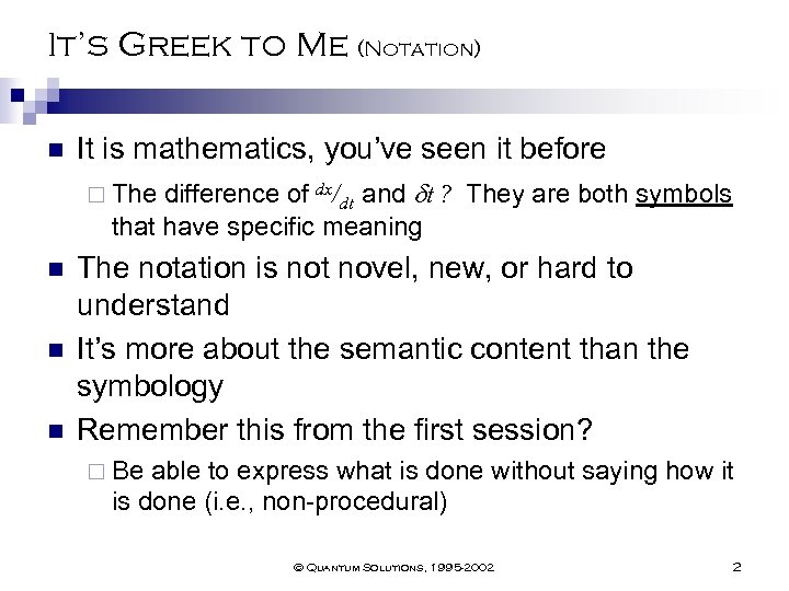 It's Greek to Me (Notation) n It is mathematics, you've seen it before difference