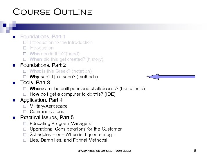 Course Outline n Foundations, Part 1 ¨ ¨ n Foundations, Part 2 ¨ ¨
