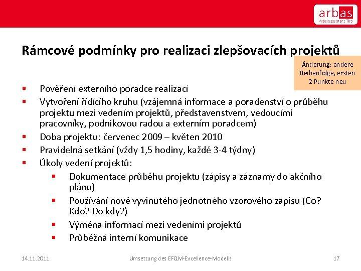 Rámcové podmínky pro realizaci zlepšovacích projektů § § § Änderung: andere Reihenfolge, ersten 2