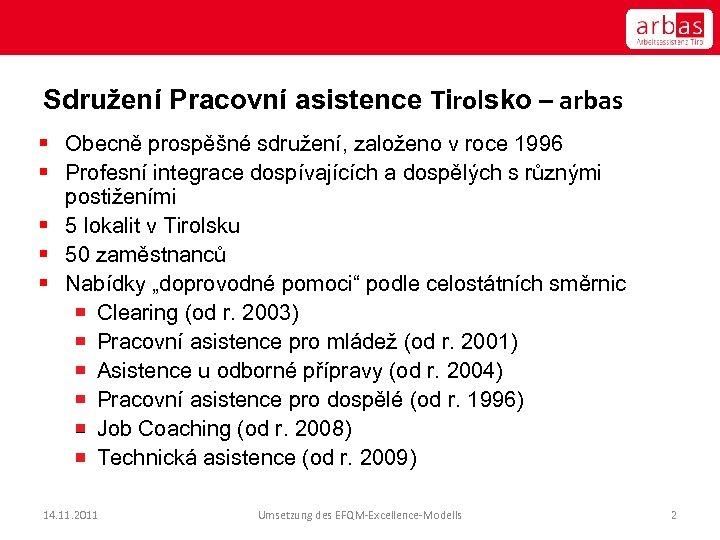 Sdružení Pracovní asistence Tirolsko – arbas § Obecně prospěšné sdružení, založeno v roce 1996