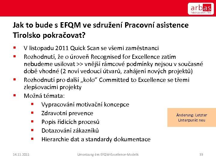 Jak to bude s EFQM ve sdružení Pracovní asistence Tirolsko pokračovat? § § V