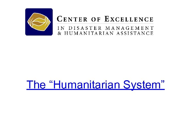 """The """"Humanitarian System"""""""