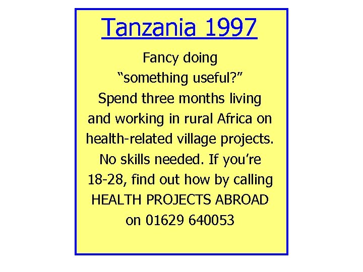"""Tanzania 1997 Fancy doing """"something useful? """" Spend three months living and working in"""