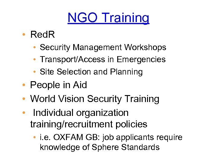 NGO Training • Red. R • Security Management Workshops • Transport/Access in Emergencies •