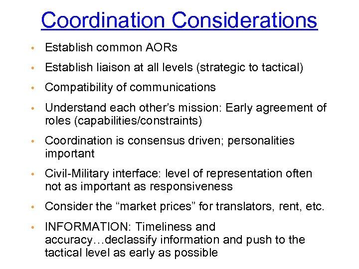 Coordination Considerations • Establish common AORs • Establish liaison at all levels (strategic to