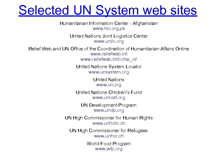 Selected UN System web sites Humanitarian Information Center - Afghanistan www. hic. org. pk