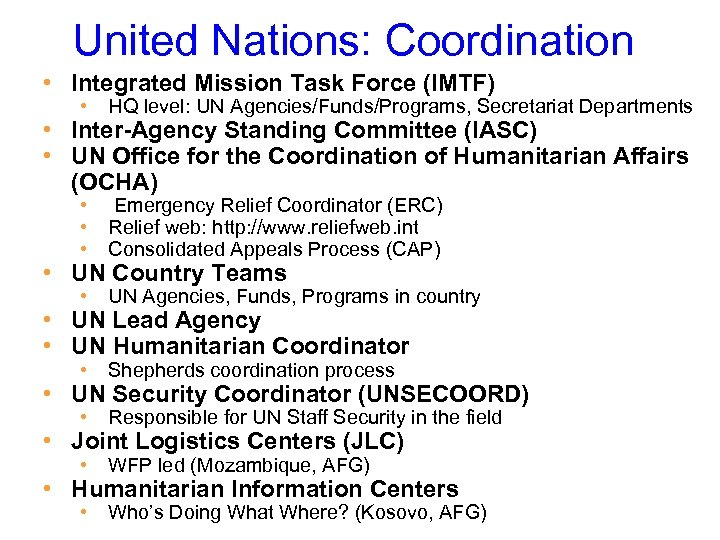 United Nations: Coordination • Integrated Mission Task Force (IMTF) • HQ level: UN Agencies/Funds/Programs,