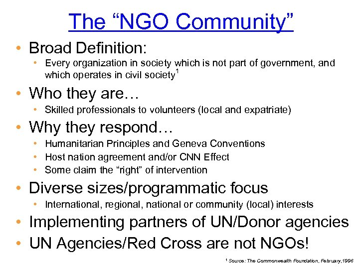 """The """"NGO Community"""" • Broad Definition: • Every organization in society which is not"""