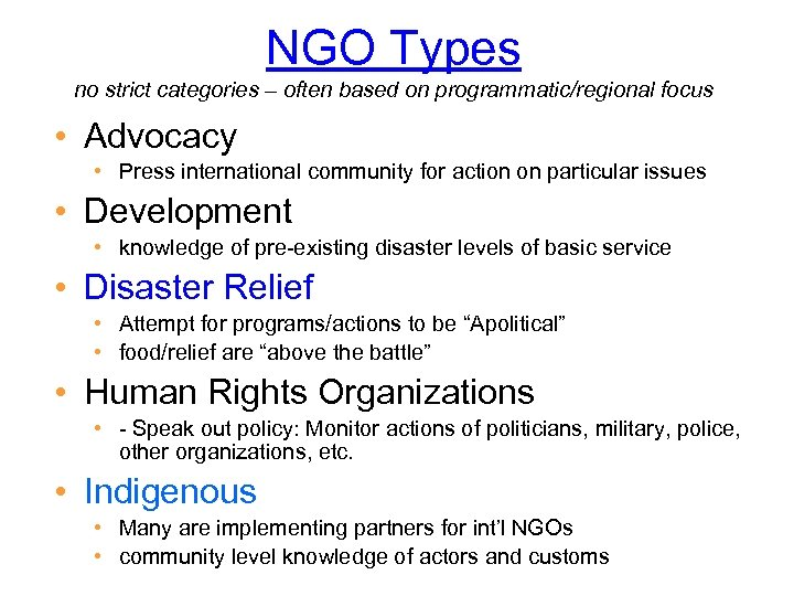 NGO Types no strict categories – often based on programmatic/regional focus • Advocacy •