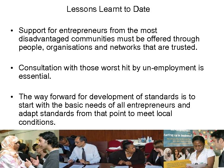 Lessons Learnt to Date • Support for entrepreneurs from the most disadvantaged communities must