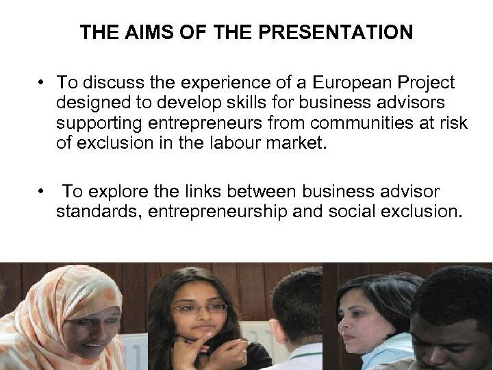 THE AIMS OF THE PRESENTATION • To discuss the experience of a European Project