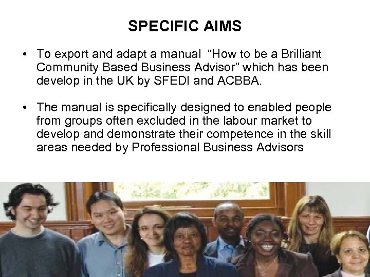 "SPECIFIC AIMS • To export and adapt a manual ""How to be a Brilliant"