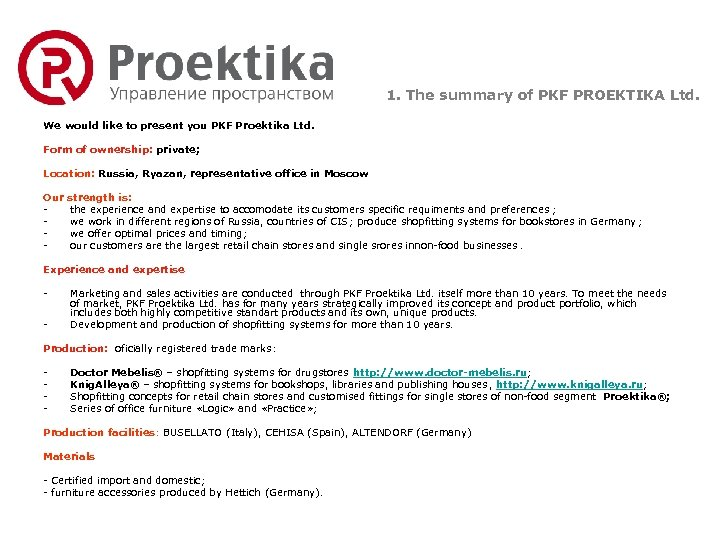 1. The summary of PKF PROEKTIKA Ltd. We would like to present you PKF