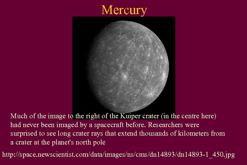 Mercury Much of the image to the right of the Kuiper crater (in the