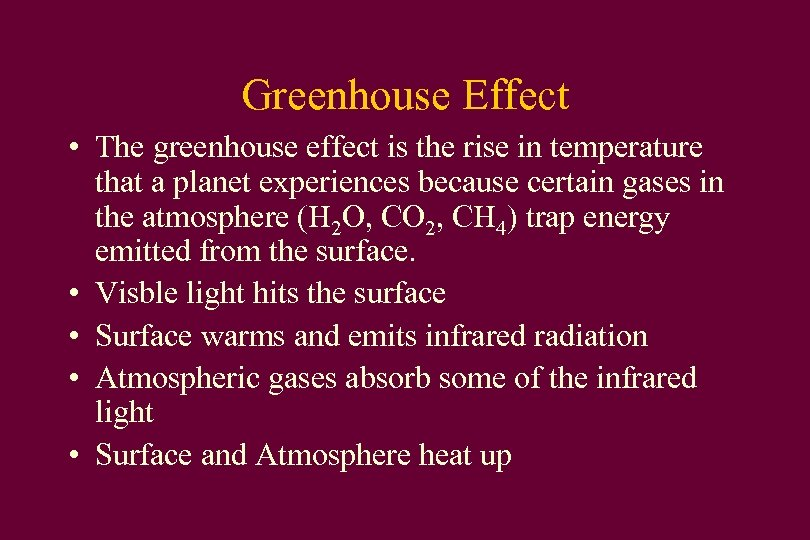 Greenhouse Effect • The greenhouse effect is the rise in temperature that a planet
