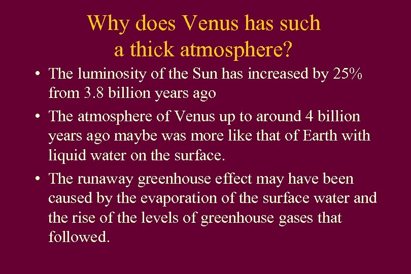 Why does Venus has such a thick atmosphere? • The luminosity of the Sun