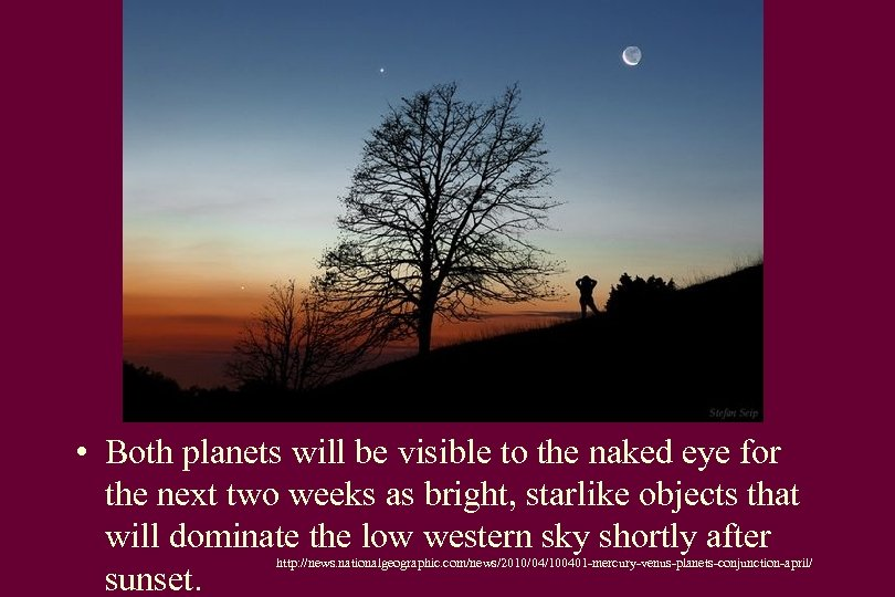 • Both planets will be visible to the naked eye for the next