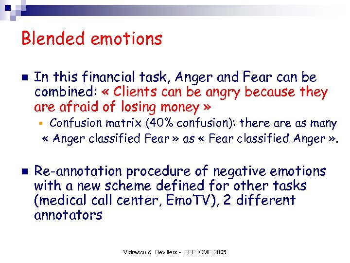 Blended emotions n In this financial task, Anger and Fear can be combined: «