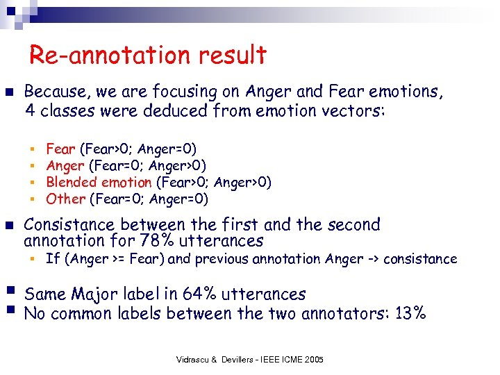 Re-annotation result n Because, we are focusing on Anger and Fear emotions, 4 classes