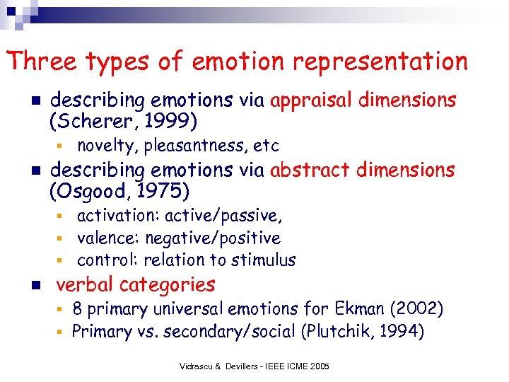 Three types of emotion representation n describing emotions via appraisal dimensions (Scherer, 1999) §