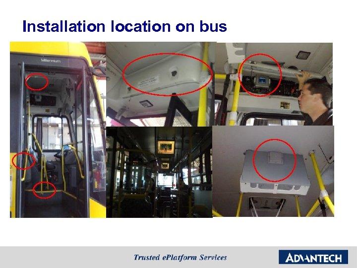 Installation location on bus