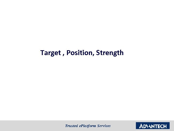 Target , Position, Strength