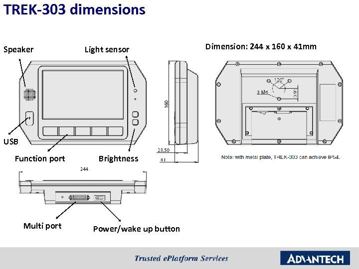 TREK-303 dimensions Speaker Light sensor USB Function port Multi port Brightness Power/wake up button