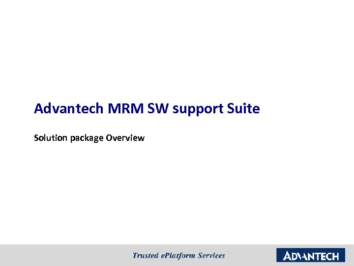 Advantech MRM SW support Suite Solution package Overview