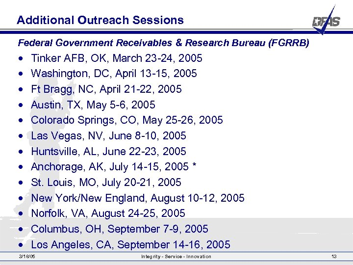 Additional Outreach Sessions Federal Government Receivables & Research Bureau (FGRRB) • • • •
