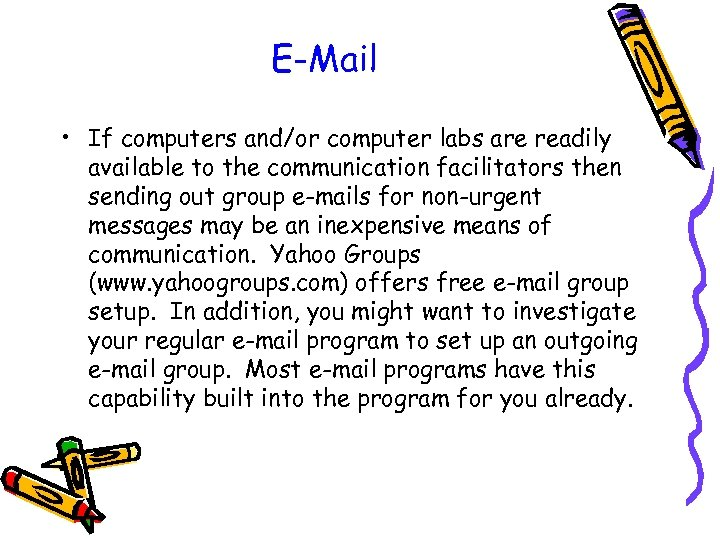 E-Mail • If computers and/or computer labs are readily available to the communication facilitators