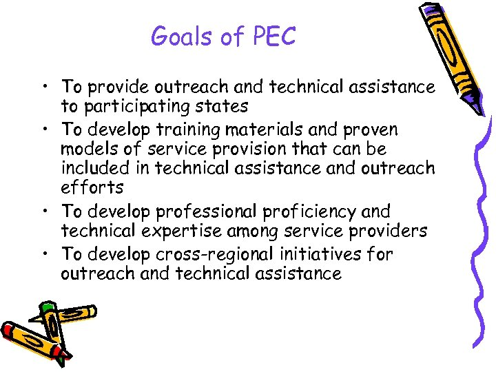 Goals of PEC • To provide outreach and technical assistance to participating states •