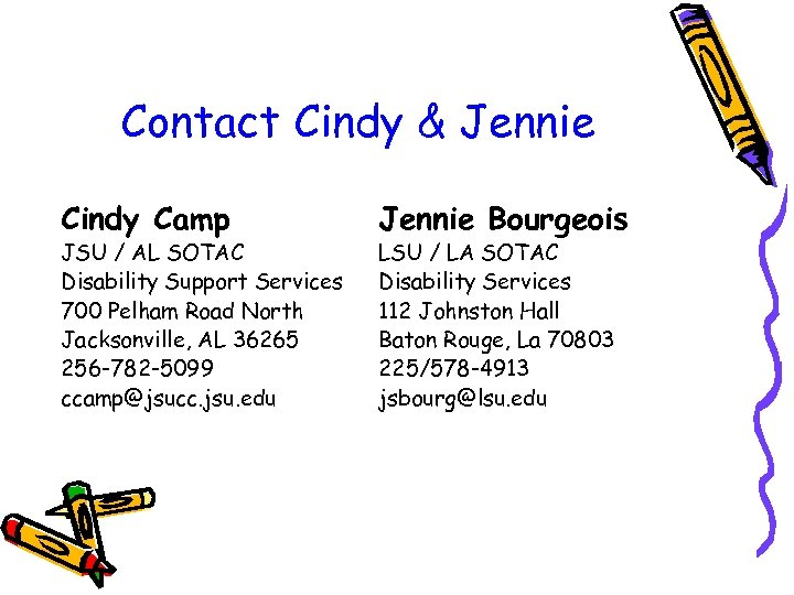 Contact Cindy & Jennie Cindy Camp JSU / AL SOTAC Disability Support Services 700