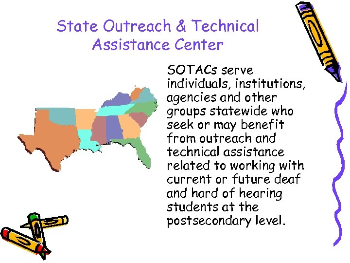 State Outreach & Technical Assistance Center SOTACs serve individuals, institutions, agencies and other groups