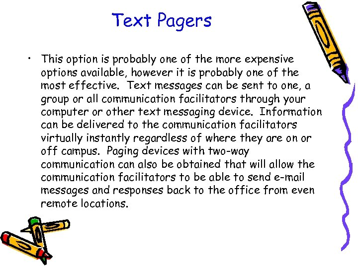 Text Pagers • This option is probably one of the more expensive options available,