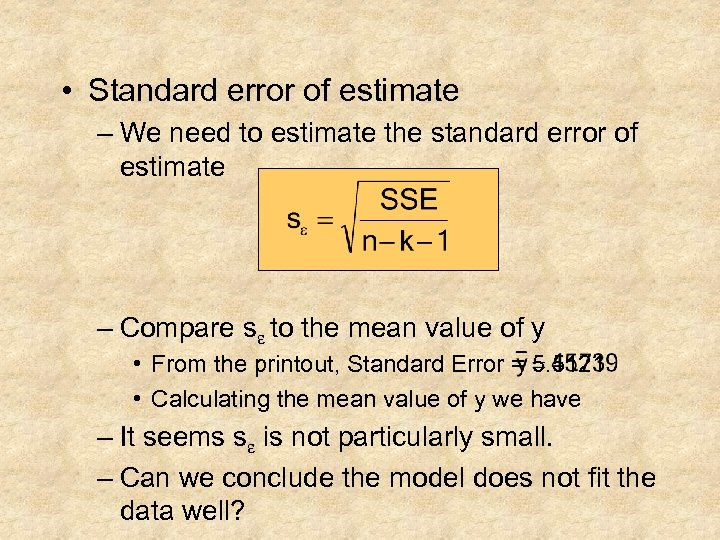 • Standard error of estimate – We need to estimate the standard error